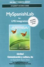 LMS Integration: MyLab Spanish with Pearson eText -- Standalone Access Card -- for ¡Arriba!: Comunicación y cultura, 2015 Release (6th Edition)