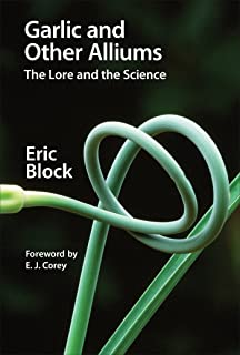 Garlic and Other Alliums: The Lore and The Science (English Edition)