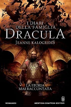I diari della famiglia Dracula. La storia mai raccontata (eNewton Narrativa)