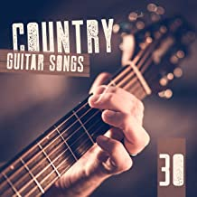 Country Guitar Songs: 30 Best Instrumental Hits, Relaxing Country Music for Day & Night