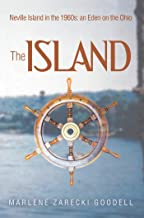 The Island: Neville Island in the 1960S: an Eden on the Ohio