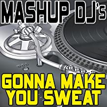 Gonna Make You Sweat (Everybody Dance Now) (Remix Tools For Mash-Ups)