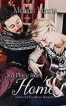 No Place Like Home: Christmas Holiday Romance 2019 (Home To You Book 1)