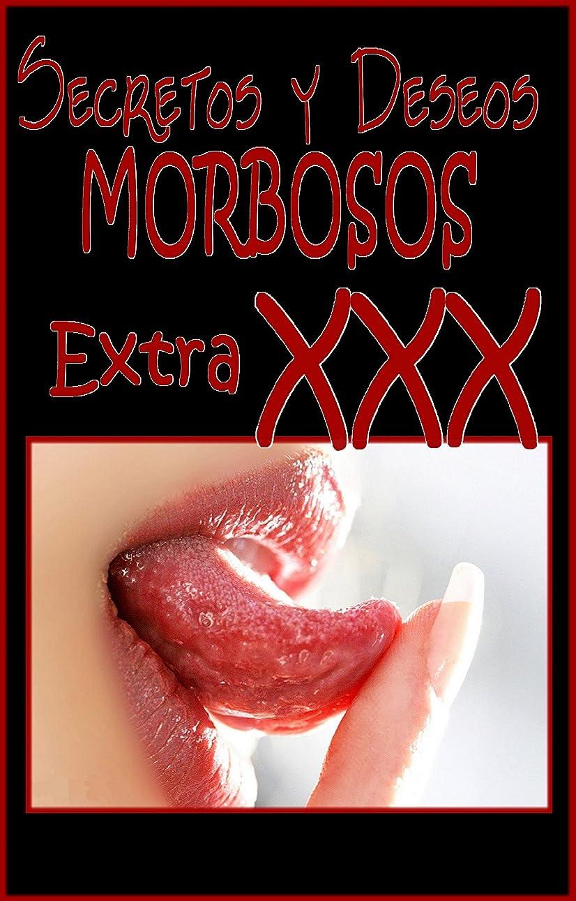 ガイダンスリラックス実質的SECRETOS Y DESEOS MORBOSOS Extra XXX (Spanish Edition)