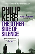 The Other Side of Silence: Bernie Gunther Thriller 11 (Bernie Gunther Mystery) (English Edition)