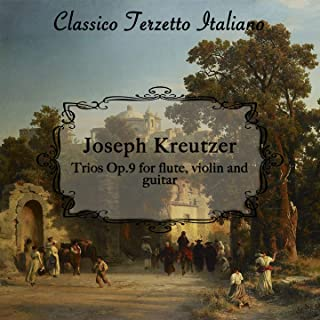 Kreutzer: Trios for Flute, Violin and Guitar, Op. 9