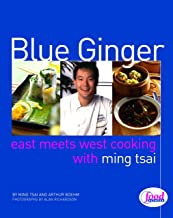 Blue Ginger: East Meets West Cooking with Ming Tsai: A Cookbook
