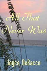 All That Never Was Kindle Edition