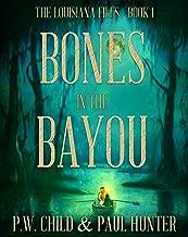 Bones in the Bayou (The Louisiana Files Book 1)