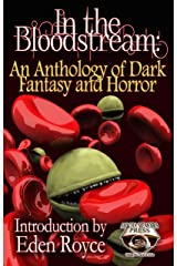 In the Bloodstream: An Anthology of Dark Fantasy and Horror Kindle Edition