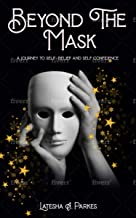 Beyond The Mask: A journey to self-belief and self confidence (English Edition)