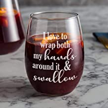 I love to wrap both my HANDS around it and SWALLOW, Funny Stemless wine glass, perfect for Bachelorette Gift, 21oz Laser Engraved Design, Gag Gift for Women, Christmas Gift Idea for Her
