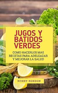 jugos y batidos verdes el milagro para la salud: recetas de jugos verdes: como hacer jugos verdes : (Spanish Edition)