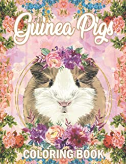 Guinea Pig Coloring Book: A Cute Adult Coloring Book with Beautiful and Relaxing Guinea Pig Designs, Mandalas, Flowers, Pa...