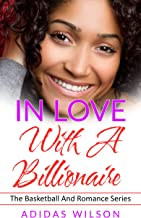 In Love With A Billionaire : The Basketball And Romance Series