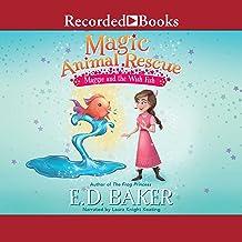Maggie and the Wish Fish: Magic Animal Rescue, Book 2