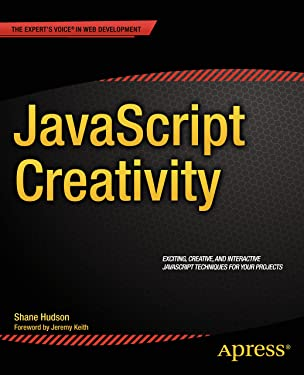 JavaScript Creativity: Exploring the Modern Capabilities of JavaScript and HTML5