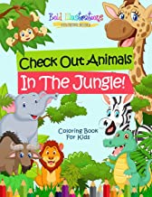 Check Out Animals In The Jungle! Coloring Book For Kids