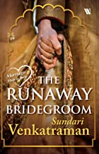 The Runaway Bridegroom (Marriages Made in India)