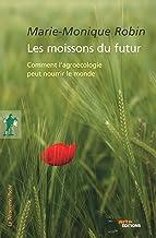 Les moissons du futur (POCHES ESSAIS t. 403) (French Edition)
