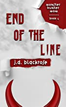 End of the Line: A New Templar Knights Novella (Monster Hunter Mom Book 4)