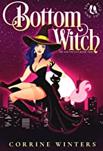 Bottom Witch: A Paranormal Chick Lit Cozy Mystery (Hex And The City Book 3)