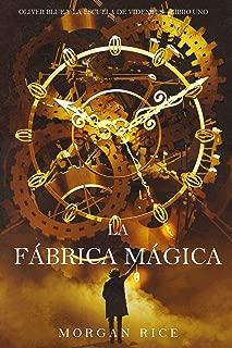 La fábrica mágica (Oliver Blue y la escuela de Videntes – Libro uno) (Spanish Edition)