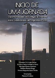 Início de uma Jornada: Oportunidades de Estágio e Trainee (Portuguese Edition)