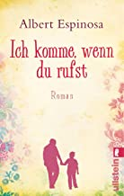 Ich komme, wenn du rufst: Roman (German Edition)