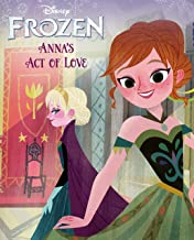 Annas Act of Love Elsas Icy Magic: Interesting children's stories 4-12 years old (English Edition)