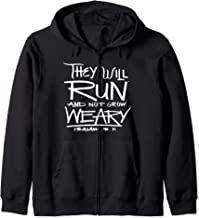 They Will Run and Not Grow Weary Isaiah 46:31 Christian Zip Hoodie
