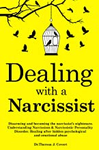 Dealing with a Narcissist: Disarming and becoming the Narcissist's nightmare. Understanding Narcissism & Narcissistic pers...