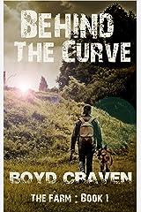 The Farm Book 1: Behind The Curve (Behind The Curve - The Farm) Kindle Edition