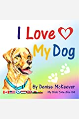 I Love My Dog: My Book Collection Kindle Edition