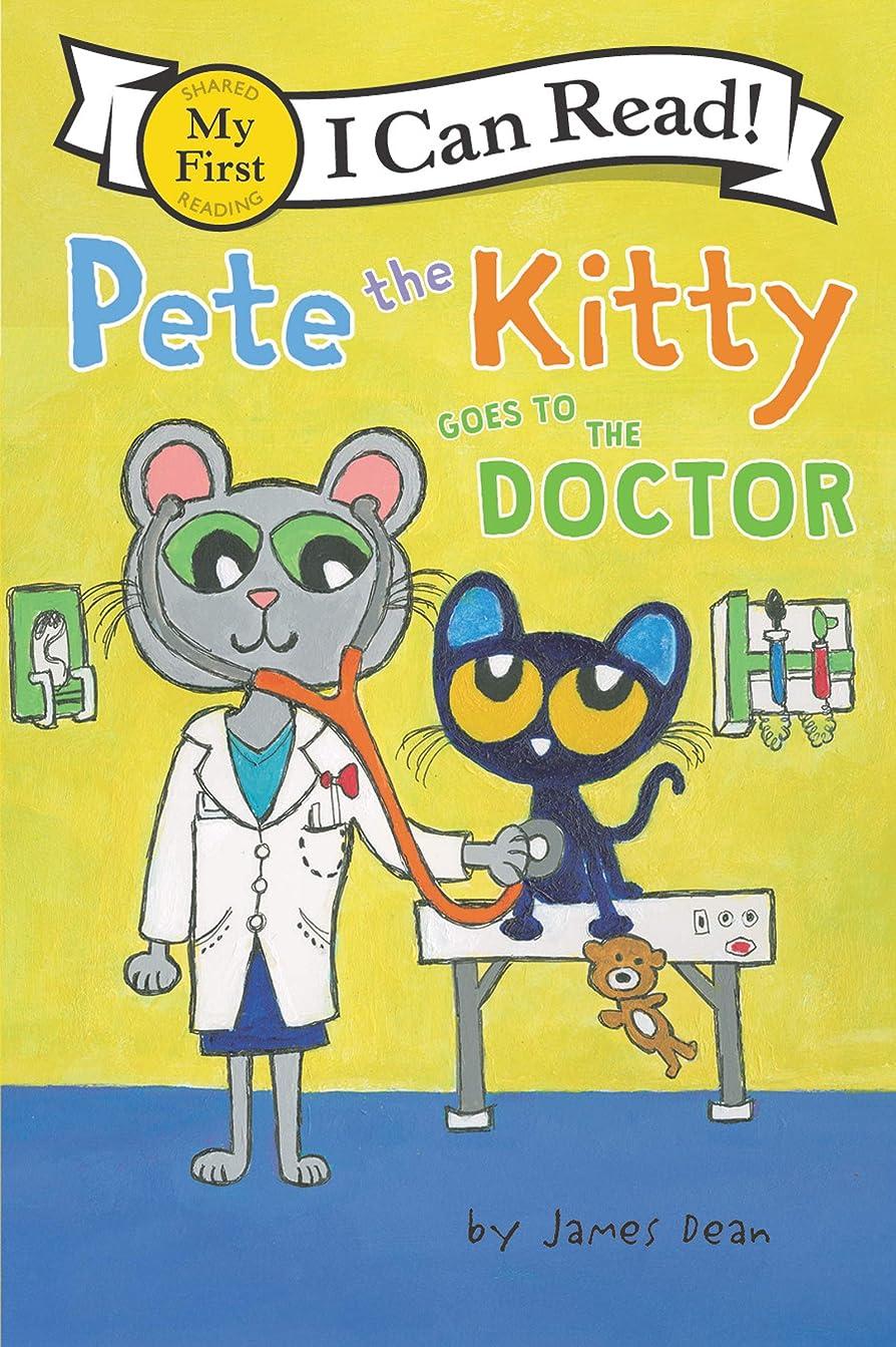 忠実相反する司法Pete the Kitty Goes to the Doctor (My First I Can Read) (English Edition)
