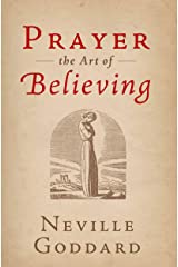Prayer: The Art of Believing (The Neville Collection Book 5) Kindle Edition
