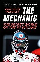 The Mechanic: The Secret World of the F1 Pitlane PDF