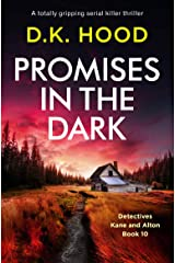 Promises in the Dark: A totally gripping serial killer thriller (Detectives Kane and Alton Book 10) Kindle Edition