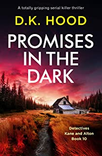 Promises in the Dark: A totally gripping serial killer thriller (Detectives Kane and Alton Book 10)