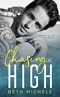 Chasing the High: A Steamy MM Romance