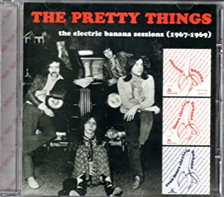 PRETTY THINGS - ELECTRIC BANANA SESSIONS 1967-69