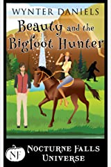 Beauty and the Bigfoot Hunter: A Nocturne Falls Universe story Kindle Edition