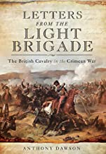 Letters from the Light Brigade: The British Cavalry in the Crimean War (English Edition)