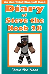 Diary of Steve the Noob 28 (An Unofficial Minecraft Book) (Diary of Steve the Noob Collection) Kindle Edition