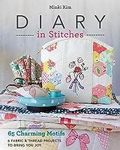 表紙: Diary in Stitches: 65 Charming Motifs - 6 Fabric & Thread Projects to Bring You Joy (English Edition) | Minki Kim