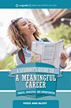 A Studentís Guide to a Meaningful Career: Choices, Education, and Opportunities