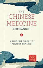The Chinese Medicine Companion: A Modern Guide to Ancient Healing