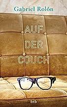 Auf der Couch: Wahre Geschichten aus der Psychotherapie (German Edition)