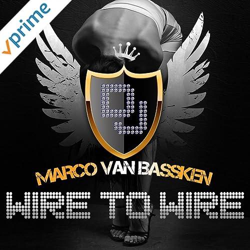 Marco van Bassken - Wire To Wire