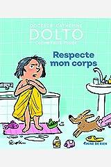 Respecte mon corps - Docteur Catherine Dolto - de 2 à 7 ans Relié